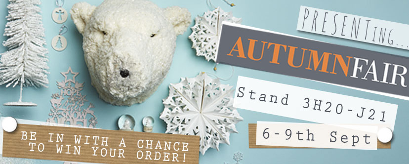 CHANCE TO WIN YOUR ORDER AT AUTUMN FAIR!